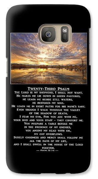 Twenty-third Psalm Prayer Galaxy S7 Case by James BO  Insogna