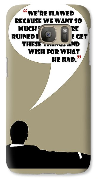 We're Flawed - Mad Men Poster Don Draper Quote Galaxy S7 Case