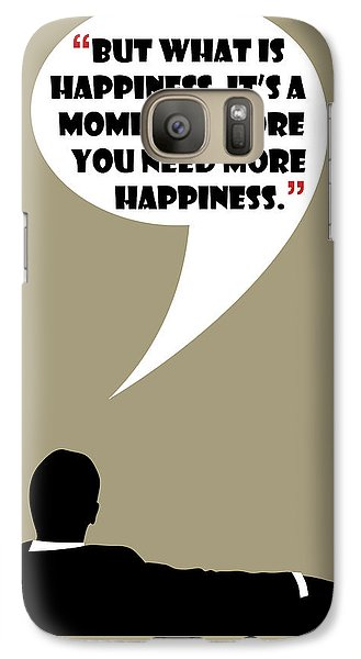 What Is Happiness - Mad Men Poster Don Draper Quote Galaxy S7 Case