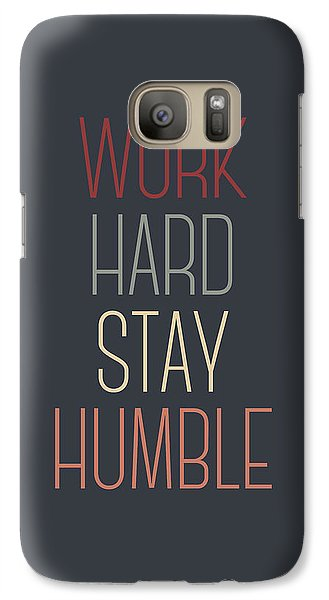 Work Hard Stay Humble Quote Galaxy Case by Taylan Apukovska