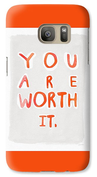 You Are Worth It Galaxy S7 Case
