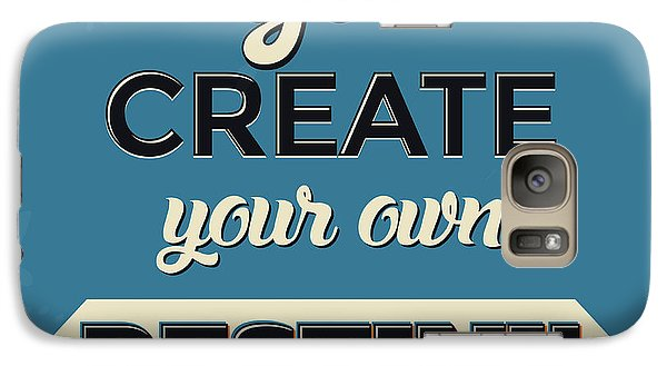 You Create Your Own Destiny Galaxy Case by Naxart Studio