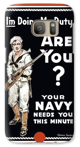 Galaxy Case featuring the painting Your Navy Needs You This Minute by War Is Hell Store