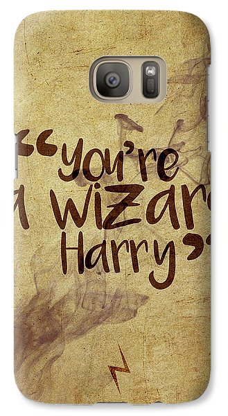 Wizard Galaxy S7 Case - You're A Wizard Harry by Samuel Whitton