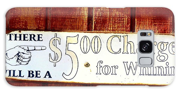 Whining Galaxy Case -  Charge For Whining Sign by Kay Novy