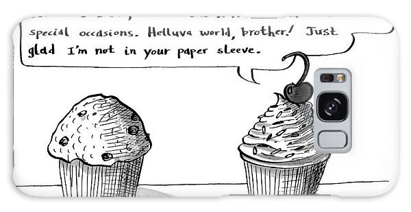 A Cupcake Talks To A Muffin. Captionless Galaxy Case