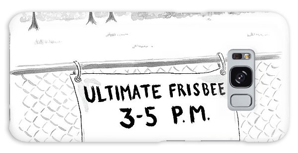 A Sign On A Fence Reads: Ultimate Frisbee 3-5 Pm Galaxy S8 Case