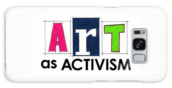 Art As Activism. Galaxy Case