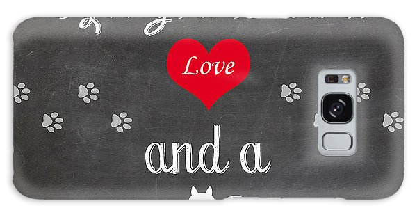 All You Need Is Love And A Cat - Quote Galaxy Case by Art Photography