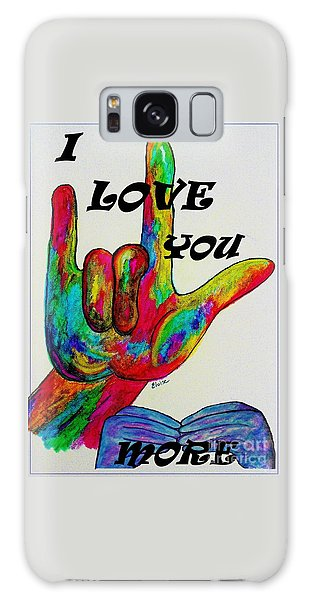 American Sign Language I Love You More Galaxy Case