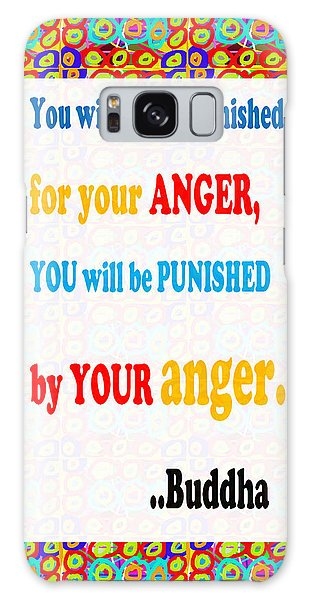 Anger Buddha Wisdom Quote Buddhism   Background Designs  And Color Tones N Color Shades Available Fo Galaxy Case