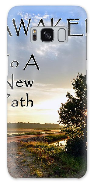 Awaken To A New Path Galaxy Case