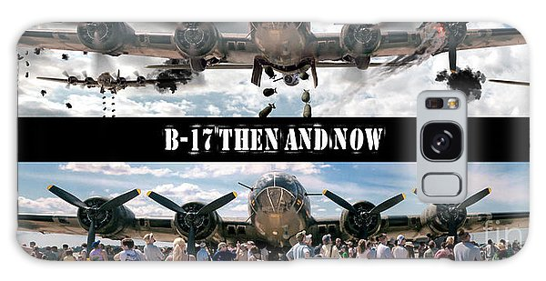 B-17 Then And Now Galaxy Case