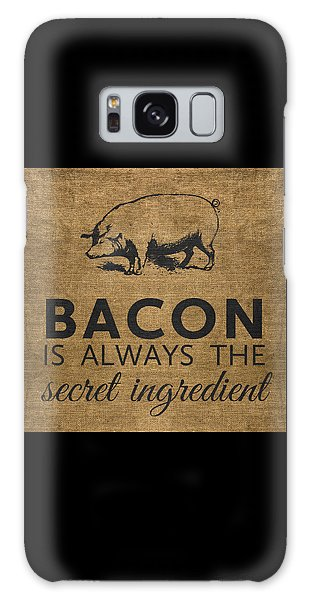 Bacon Is Always The Secret Ingredient Galaxy Case