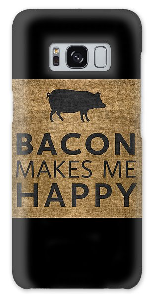 Bacon Makes Me Happy Galaxy Case