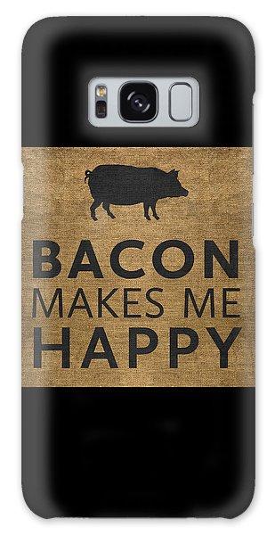 Bacon Makes Me Happy Galaxy Case