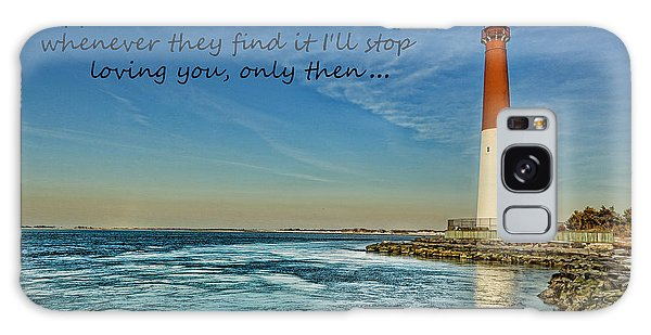 Barnegat Lighthouse Inspirational Quote Galaxy Case by Lee Dos Santos