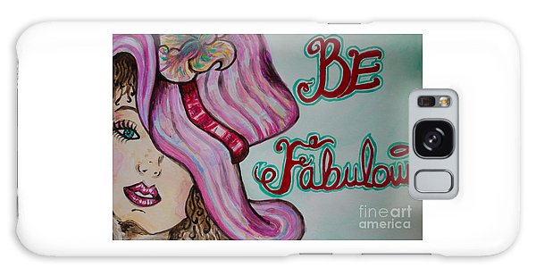 Be Fabulous Galaxy Case