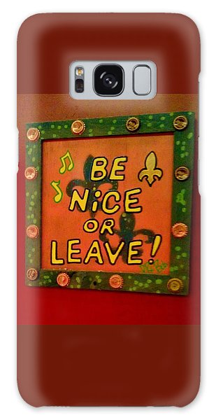 Be Nice Or Leave Galaxy Case