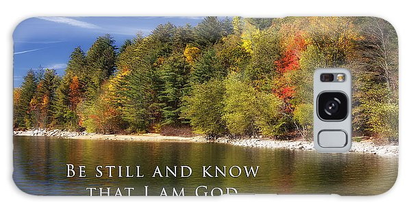 Be Still And Know That I Am God Galaxy Case