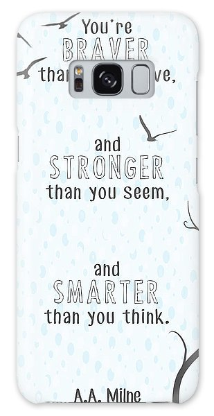 Braver Stronger Smarter Galaxy Case by Heather Applegate