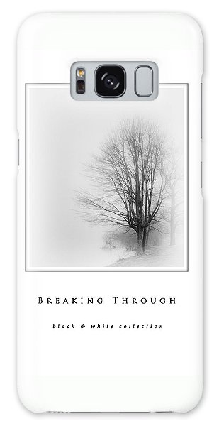 Breaking Through  Black And White Collection Galaxy Case