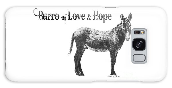 Burro Of Love And Hope Galaxy Case