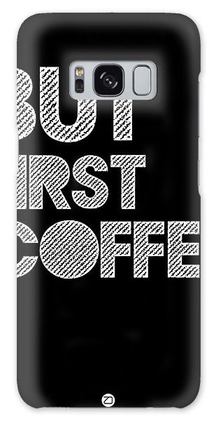 Quote Galaxy Case - But First Coffee Poster 2 by Naxart Studio