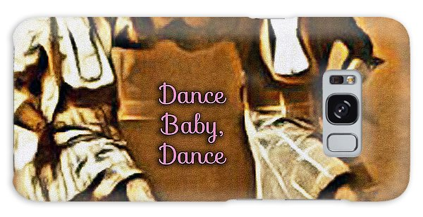 Dance Baby Dance Galaxy Case