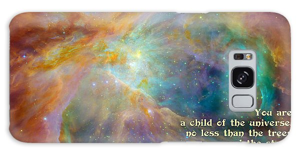 Desiderata - Child Of The Universe - Space Galaxy Case