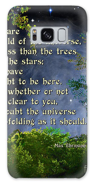 Desiderata - Child Of The Universe - Trees Galaxy Case by Ginny Gaura