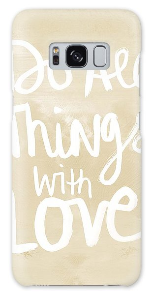 Motivational Galaxy Case - Do All Things With Love- Inspirational Art by Linda Woods