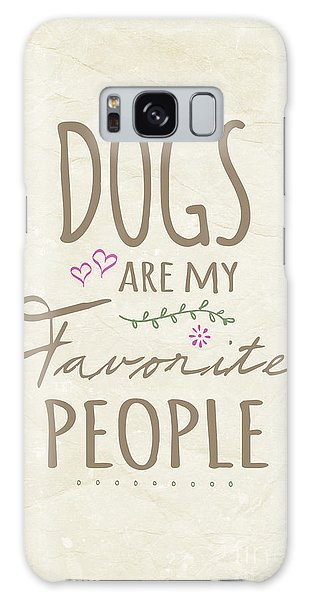 Dogs Are My Favorite People - American Version Galaxy Case by Natalie Kinnear
