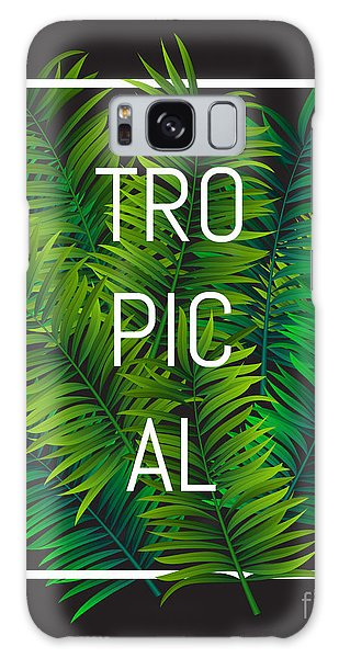 Foliage Galaxy Case - Exotic Palm Leaves With Slogan And by Nikelser