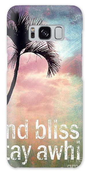 Find Bliss Stay Awhile Galaxy Case
