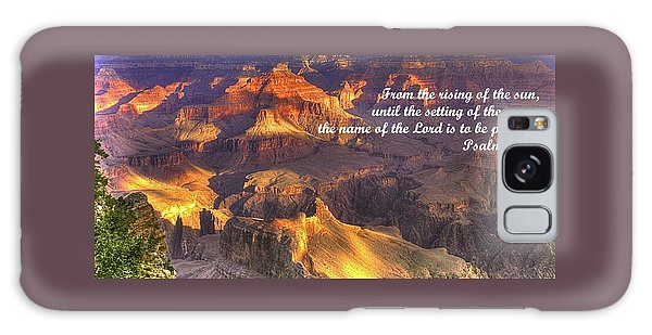 From The Rising Of The Sun...the Name Of The Lord Is To Be Praised - Psalm 113.3 - Grand Canyon Galaxy Case