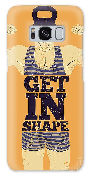 Sportsman Galaxy Case - Get In Shape. Typographic Gym Phrase by Zoo.by