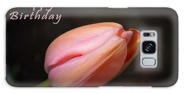 Happy Birthday Tulip Galaxy Case by Michele Wright