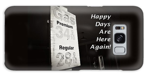 Happy Days Are Here Again Bw Galaxy Case