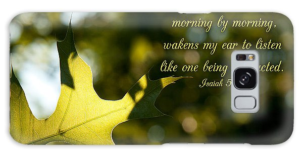 He Wakens Me Morning By Morning Galaxy Case