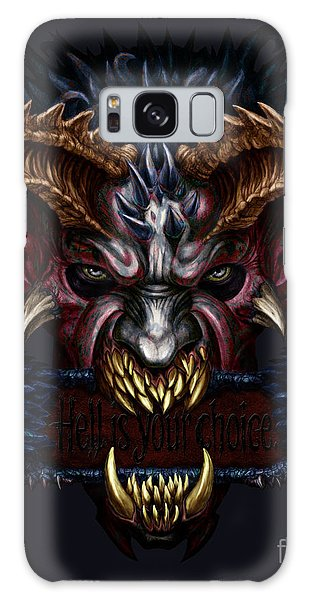 Hell Is Your Choice  Galaxy Case