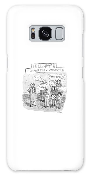 Hillary Clinton Galaxy S8 Case - 'hillary's Listening Tour Of Apartment 8-b' by Roz Chast