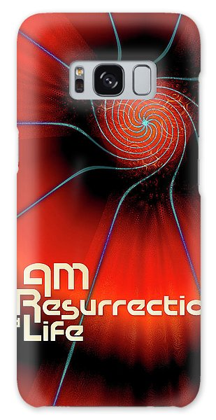 I Am Resurrection And Life Galaxy Case by Chuck Mountain