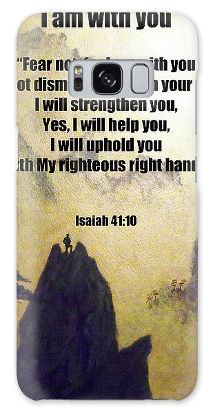 I Am With You Isaiah Forty One Ten Galaxy Case