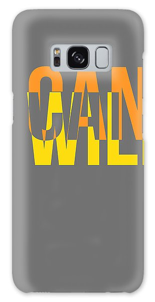 Quote Galaxy Case - I Can And I Will Poster by Naxart Studio