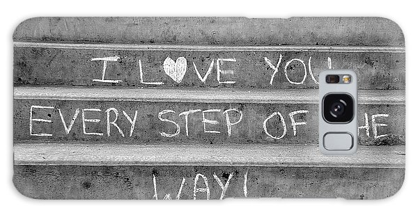 I Love You Every Step Of The Way Galaxy Case by Brian Chase