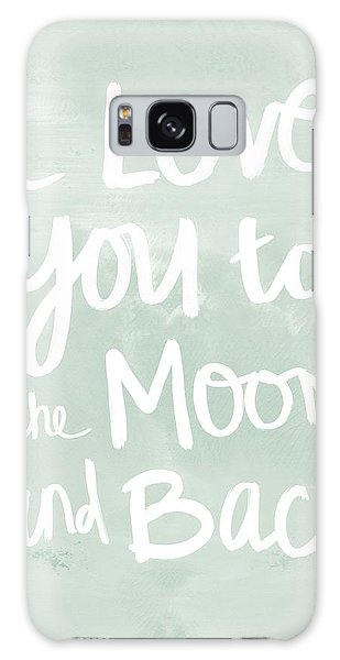 Moon Galaxy Case - I Love You To The Moon And Back- Inspirational Quote by Linda Woods