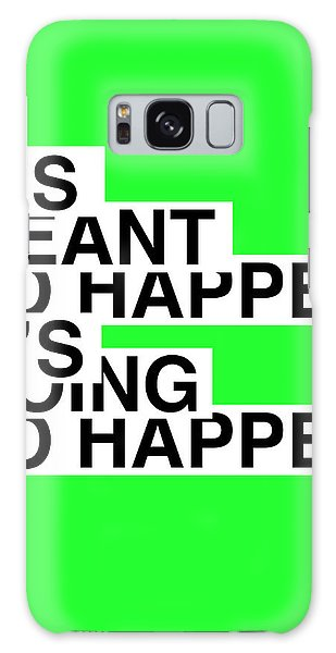 Quote Galaxy Case - If It's Meant To Happen Poster by Naxart Studio