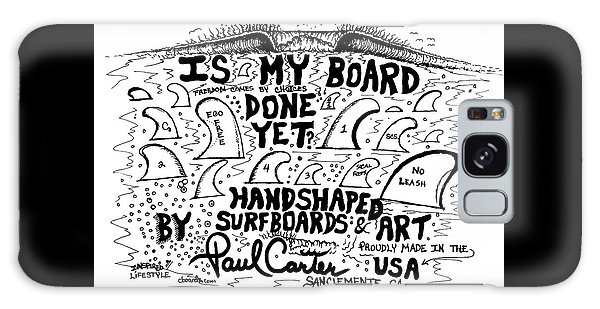Is My Board Done Yet #1 Galaxy Case