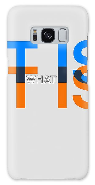 Quote Galaxy Case - It Is What It Is Poster by Naxart Studio